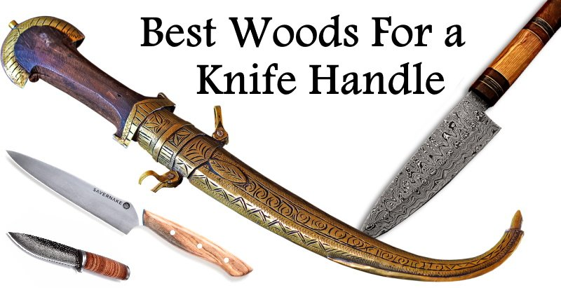 The Best Wood for a Knife Handle